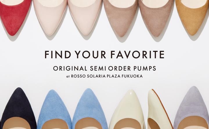 FIND YOUR FAVORITE 〜ORIGINAL SEMI ORDER PUMPS〜